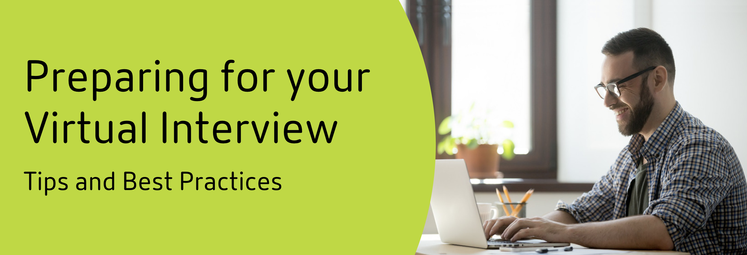 Prepping for your Virtual Interview, Tips and Best Practices
