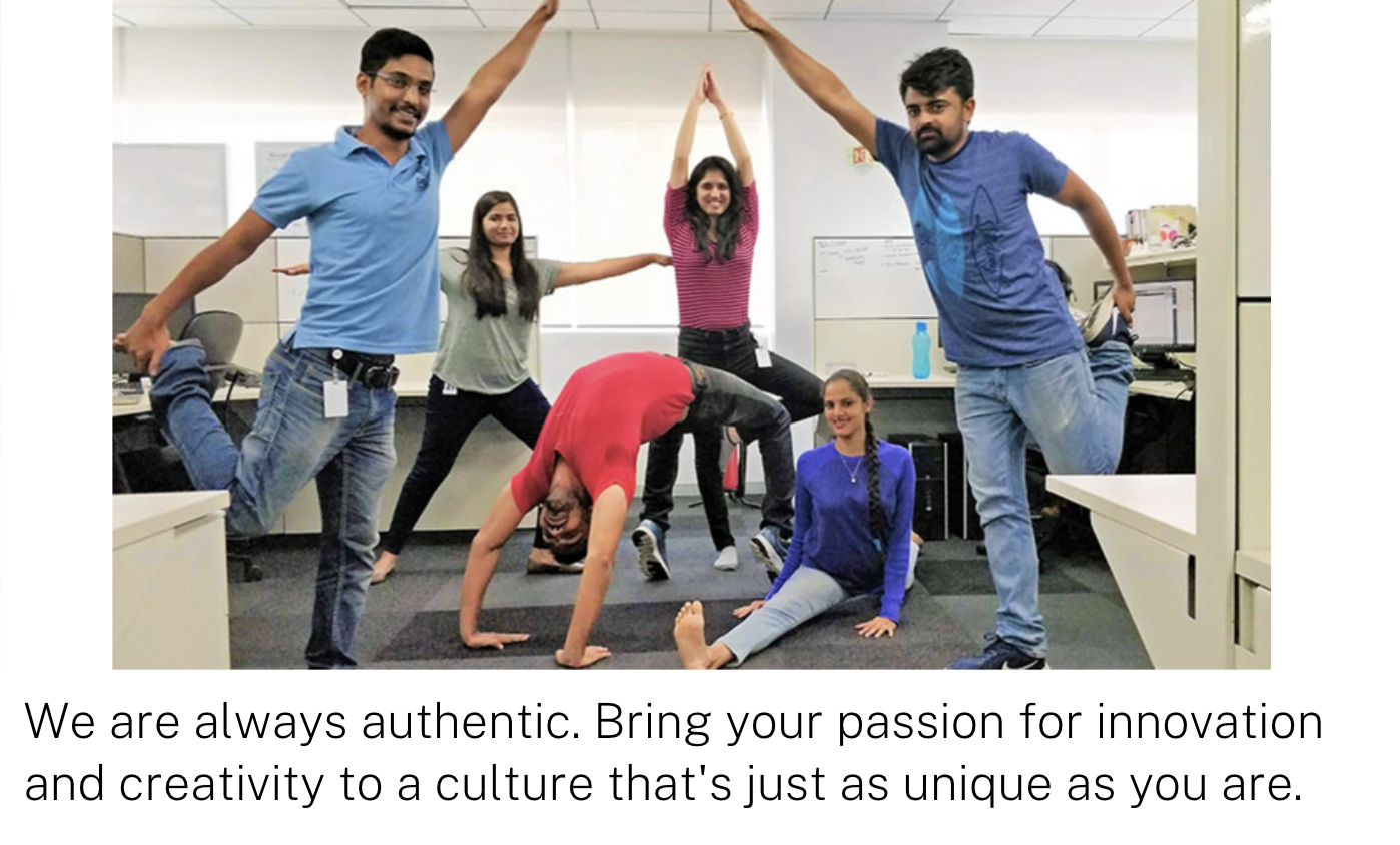 We are always authentic. Bring your passion for innovation and creativity to a culture that's just as unique as you are.