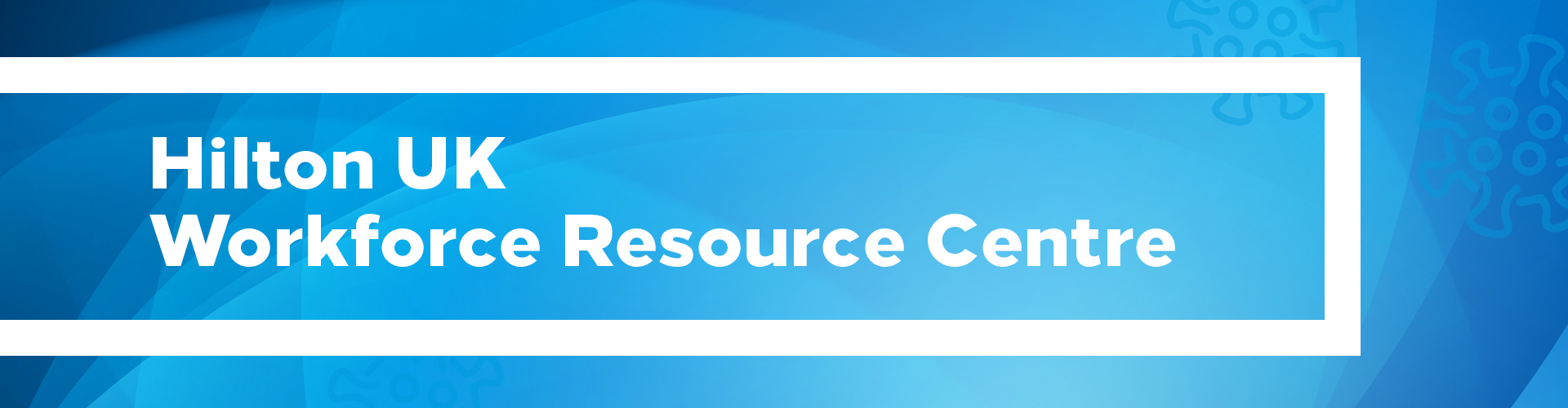 Hilton UK Workforce Resource Center