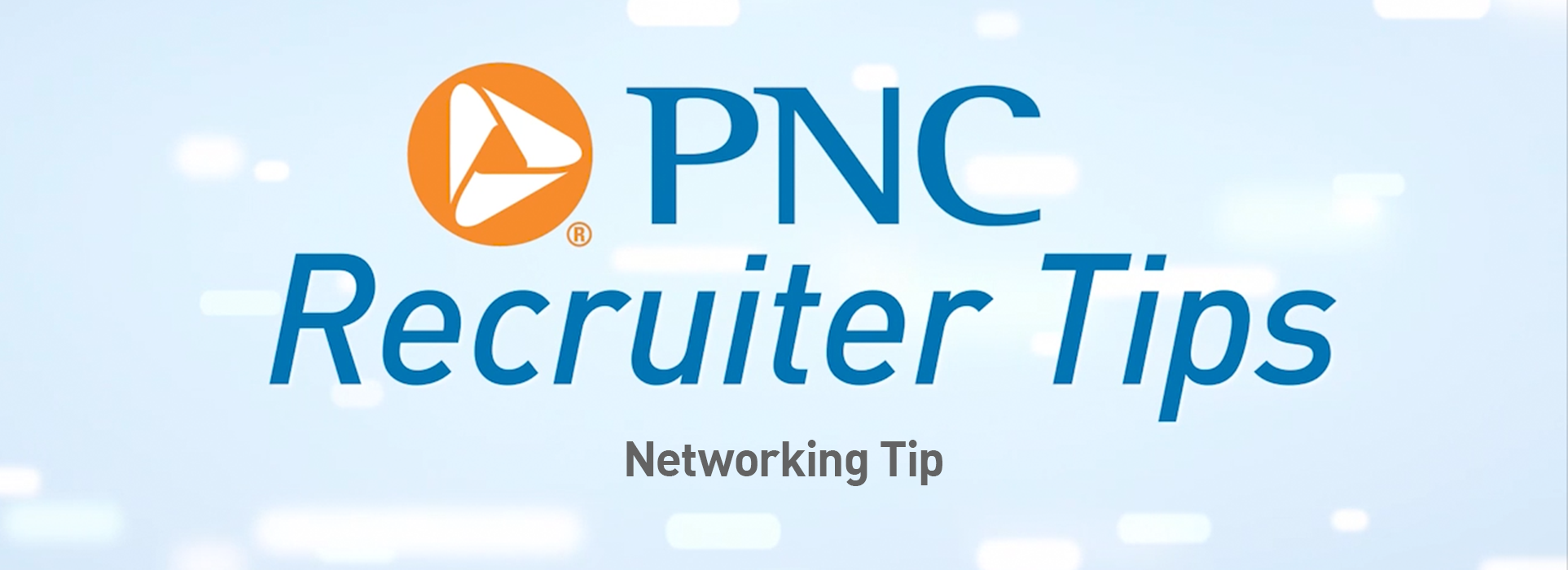 PNC Recruiter Tips: Networking Tip