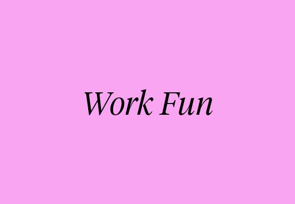 Work Fun