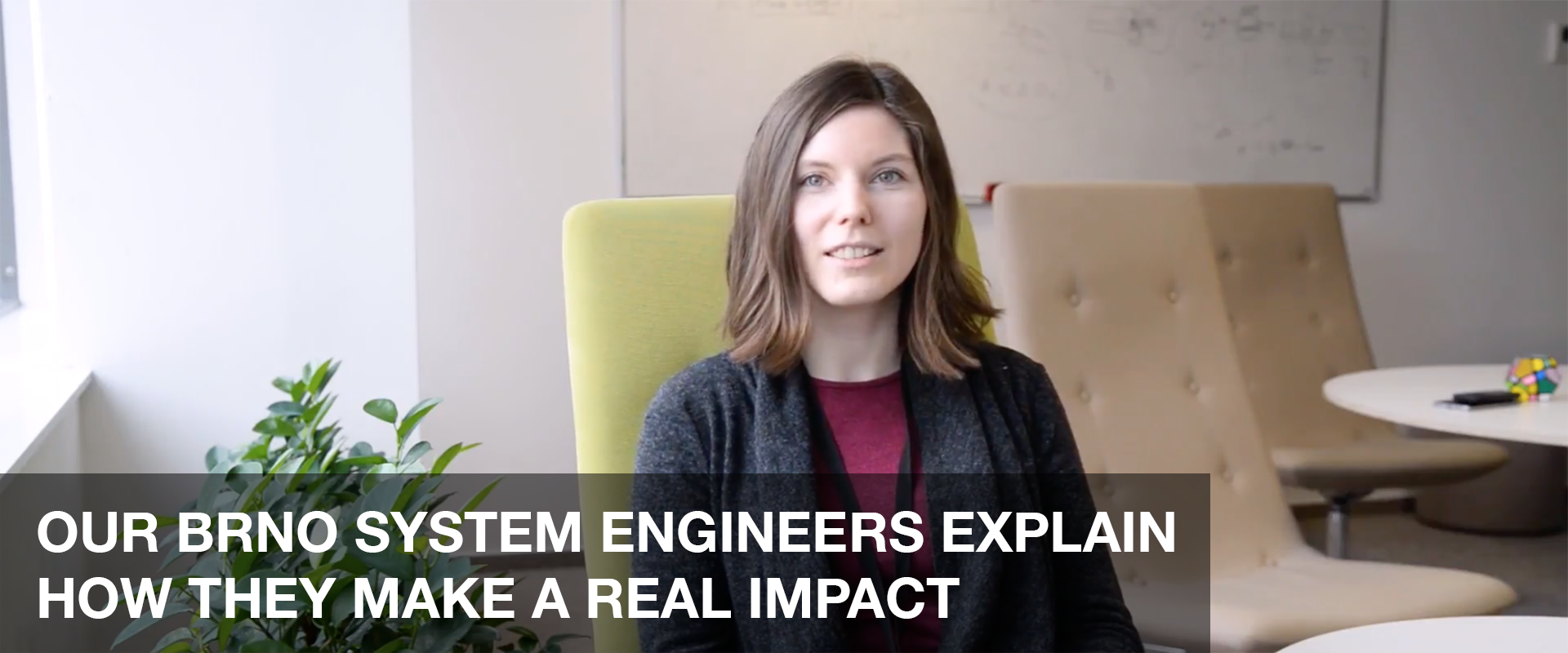 OUR BRNO SYSTEM ENGINEERS EXPLAIN HOW THEY MAKE A REAL IMPACT