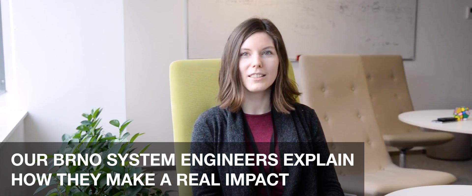 我们的BRNO系统工程师讲述了他们如何创造真正的影响力
